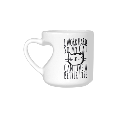 InterestPrint I Work Hard So My Cat Can Live a Better Life Quotes White Ceramic Heart-shaped Travel Water Coffee Mug Tea Cup, Funny Unique Birthday Gift for Men Women Mom Him Her Friends