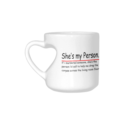 InterestPrint Kitchen & Dining Funny Quotes Saying Ceramic Coffee Mug Cup with Love Heart Shaped Handle-White-10.3 oz-She's My Person