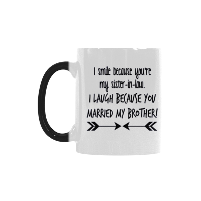 InterestPrint I Smile Because Youre My Sister in Law Quotes 11oz Color Changing Heat Sensitive Morphing Coffee Mug Tea Cup Travel, Funny Birthday Gift for Men Women Mom Dad Boy Girl Friends Him Her