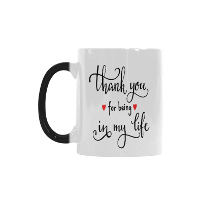InterestPrint 11oz Thank You for Being in My Life Morphing Mug Heat Sensitive Color Changing Coffee Mug Cup with Quotes, Unique Funny Birthday Christmas Gifts for Women Him Her Mom Dad