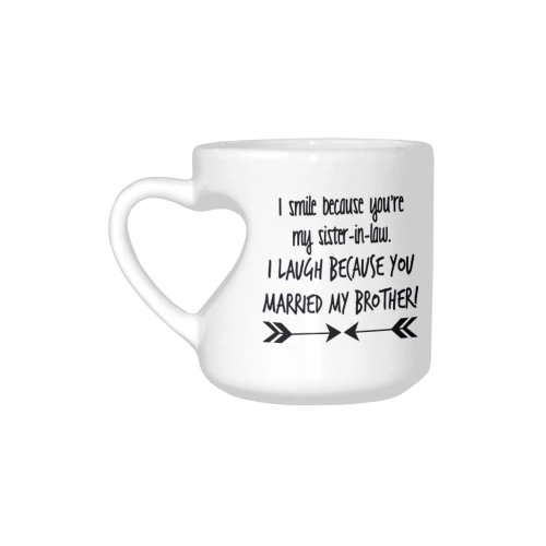 US$ 18.99 InterestPrint I Smile Because You\'re Your My Sister in law Quotes  White Ceramic Heart-shaped Travel Water Coffee Mug Tea Cup - Funny Unique  ...